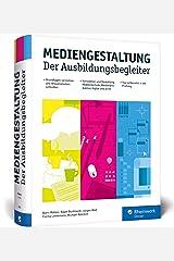 Mediengestaltung: Der Ausbildungsbegleiter – aktuell zur Prüfungsvorbereitung 2019 Gebundene Ausgabe