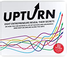 UPTURN: Eight entrepreneurs reveal their secrets for success and abundance. (English Edition)
