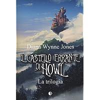 Il castello errante di Howl. La trilogia: Il castello in aria-La casa per Ognidove