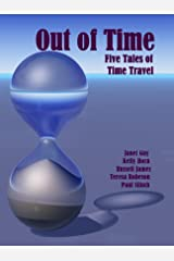 Out of Time - Five Tales of Time Travel Kindle Edition