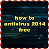 how to  Antivirus 2014 Free
