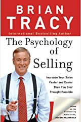 The Psychology of Selling: Increase Your Sales Faster and Easier Than You Ever Thought Possible: How to Sell More, Easier, and Faster Than You Ever Thought Possible Paperback