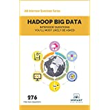 Hadoop BIG DATA Interview Questions You'll Most Likely Be Asked (Job Interview Questions Series)