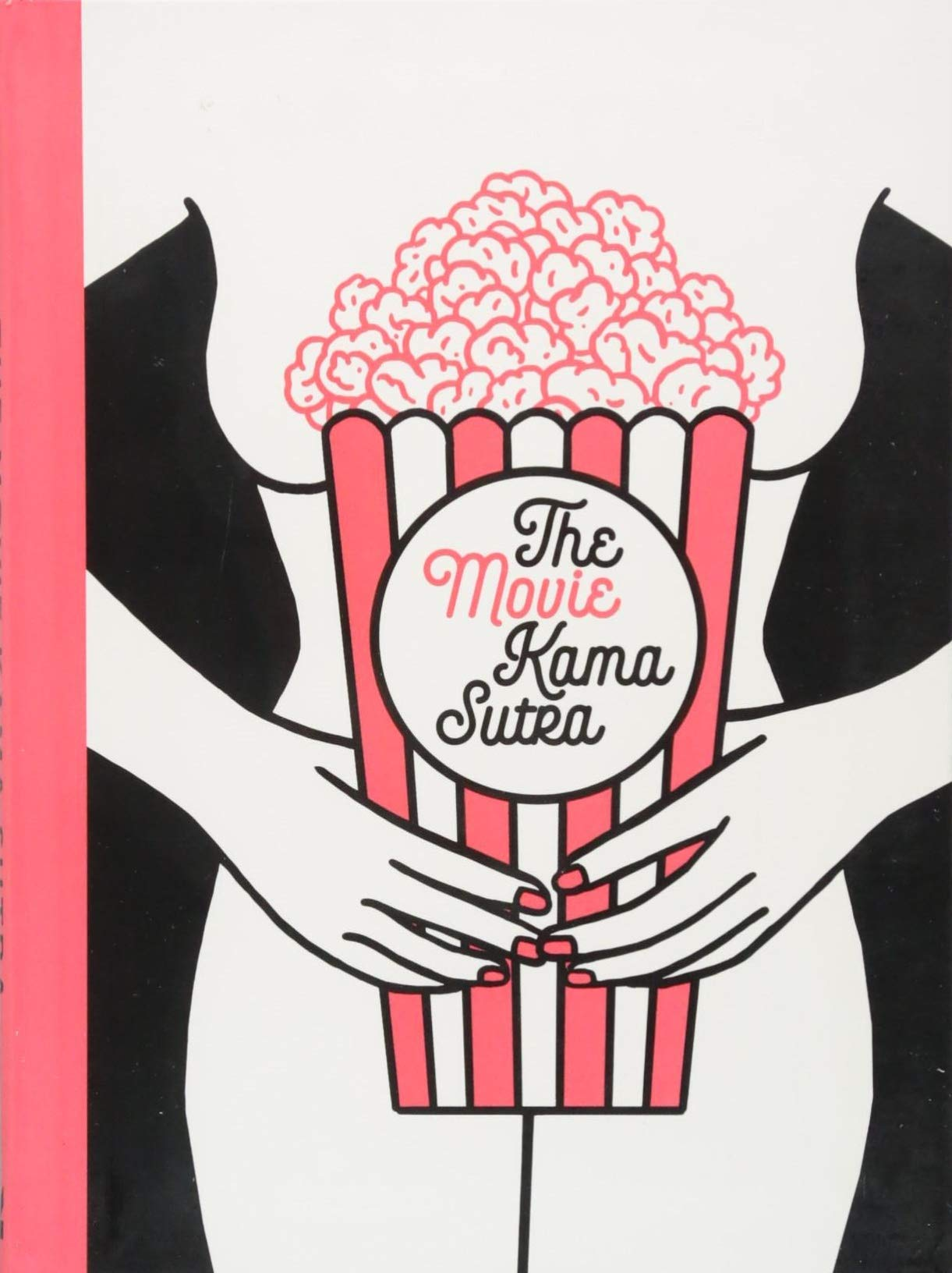 The Movie Kama Sutra : 69 sex positions for movie lovers