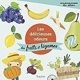 Les délicieuses odeurs des fruits et légumes (Mon grand imagier des odeurs)