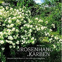 Der Rosenhang von Karben: Strauch- und Wildrosen in ihrer natürlichen Umgebung