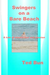 Swingers on a Bare Beach: A tale of shared lust and passion. Kindle Edition