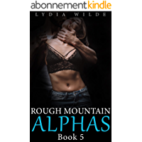 Shared by Mountain Men: Explicit Ganging, Rough Alphas, Older Men Younger Woman, Taboo Domination, Sharing and…