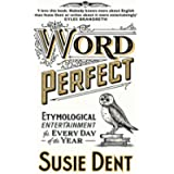 Word Perfect: Etymological Entertainment For Every Day of the Year