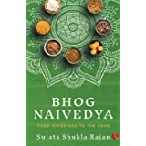 BHOG NAIVEDYA: FOOD OFFERINGS TO THE GODS
