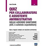 Quiz per Collaboratore e Assistente Amministrativo nelle Aziende Sanitarie (ASL e Aziende Ospedaliere). Con contenuto digital