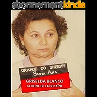 GRISELDA BLANCO: LA REINE DE LA COCAINE (AU PRIX DU SANG)