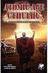 Atomic-Age Cthulhu (Chaosium Fiction Mass Market Paperback