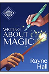 Writing About Magic: Professional Techniques for Paranormal and Fantasy Fiction (Writer's Craft Book 3) Kindle Edition