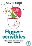 Hypersensibles mieux se comprendre