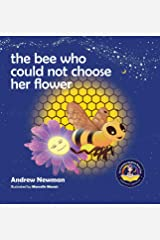 The Bee Who Could Not Choose Her Flower: Teaching kids the valuable lesson of making choices (5) (Conscious Stories) Hardcover