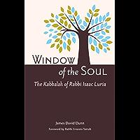 Window of the Soul: The Kabbalah of Rabbi Isaac Luria (English Edition)