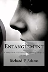 Entanglement: An ordinary woman uncovers an earth-shattering consipracy Kindle Edition