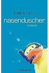 Nasenduscher: Roman Kindle Ausgabe