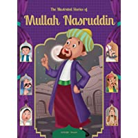 The Illustrated Stories of Mullah Nasruddin: Classic Tales for Children