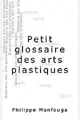 Petit glossaire des arts plastiques Format Kindle