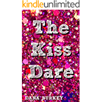 The Kiss Dare (Teen Love Trilogy Book 1)