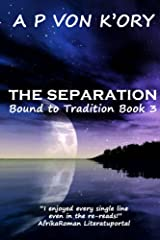 Bound To Tradition Book 3 - The Separation Kindle Edition
