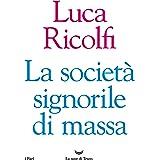 La società signorile di massa (Italian Edition)