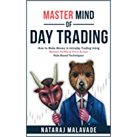 MASTER MIND OF DAY TRADING: How to Make Money in Intraday Trading Using Market Profile & Price Action Rule Based…