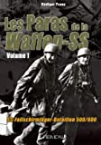 Les Paras De La Waffen-SS: SS-Fallschirmjäger-Bataillon 500/600