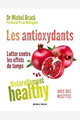 Les Antioxydants - Naturellement healthy Broché