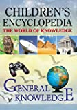 Children's Encyclopedia - General Knowledge: The World of Knowledge