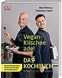 Vegan-Klischee ade! Das Kochbuch: Kompaktes Wissen, leckere Rezepte. Abwechslungsreiche Ernährung mit dem…
