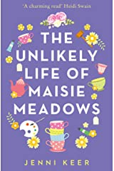 The Unlikely Life of Maisie Meadows: A magical story of family life, friendship and love Kindle Edition