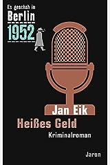 Heißes Geld: Der 22. Kappe-Fall. Kriminalroman (Es geschah in Berlin 1952) Kindle Ausgabe