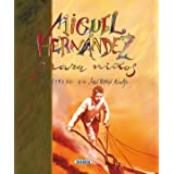Miguel Hernandez Para Niños (Poesía Para Niños)