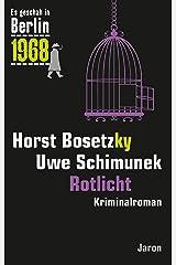 Rotlicht: Der 30. Kappe-Fall. Kriminalroman (Es geschah in Berlin 1968) Kindle Ausgabe