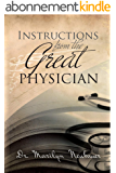 Instructions from the Great Physician (English Edition)