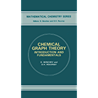 Chemical Graph Theory: Introduction and Fundamentals (Mathematical Chemistry Book 1) (English Edition)