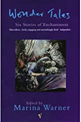Wonder Tales: Six Stories of Enchantment Kindle Edition