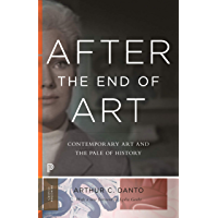 After the End of Art: Contemporary Art and the Pale of History - Updated Edition (Princeton Classics Book 112) (English…