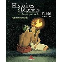 Histoires et légendes des temps anciens de Tahiti et des îles