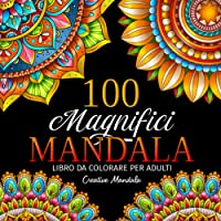 100 Magnifici Mandala - Libro da colorare per adulti: 100 bellissimi mandala da colorare per rilassarsi. Disegni…