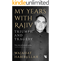 My Years with Rajiv: Triumph and Tragedy