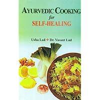 Ayurvedic Cooking for Self-Healing