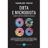 Dieta e microbiota. Alimenti, batteri, probiotici e salute