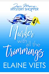 Murder with All the Trimmings (Josie Marcus, Mystery Shopper Book 4) Kindle Edition