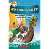No Time to Lose (Geronimo Stilton Journey Through Time #5), Volume 5