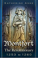 Montfort The Revoutionary 1253 to 1260 (Montfort The Founder of Parliament series Book 3) Kindle Edition