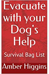 Evacuate with Your Dog's Help: Updated Survival Bag List Kindle Edition